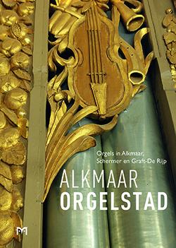 Presentatie boek Alkmaar Orgelstad